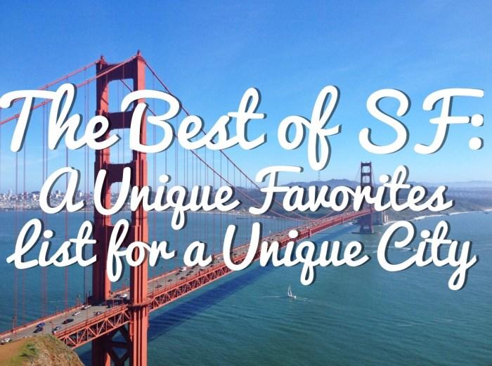 The Best of SF: A Unique Favorites List for a Unique City