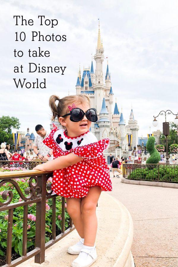 The Top 10 Photos To Take at Disney World - INSPIRATION BLOG