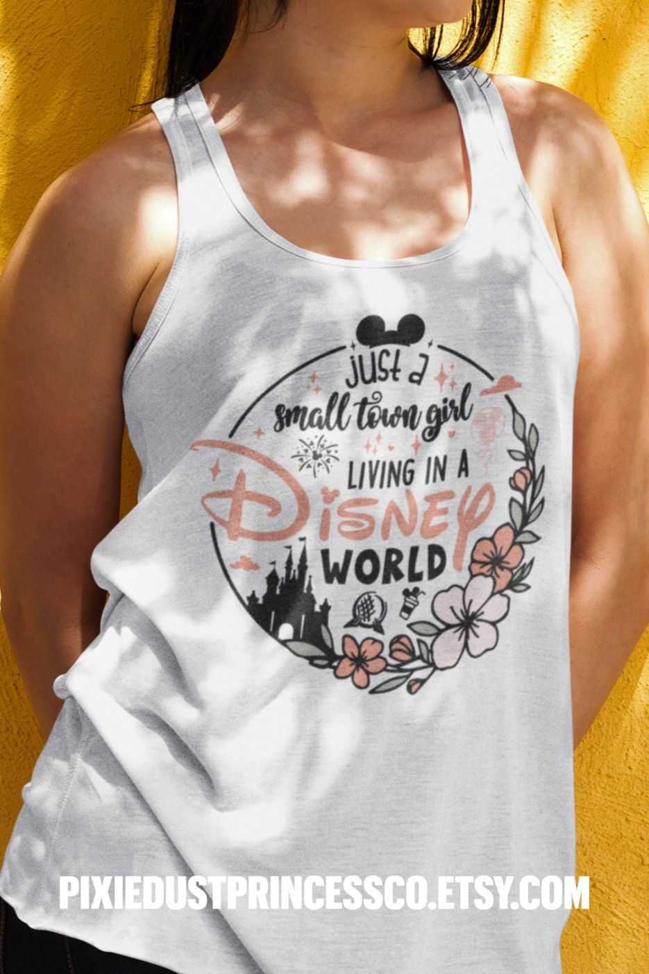 Disney Tank Top for Women- Just a Small Town Girl Living in a Disney World!