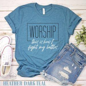 Worship Shirt, This Is How I Fight My Battles Shirt, Christian Shirts for Women, Bible Verse Shirt, Faith Shirt, Surrounded Shirt