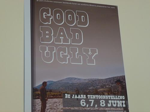 Good Bad Ugly @ Academie Minerva