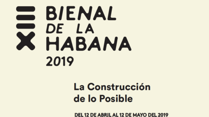 "Havana Biënnale 2019: ""The construction of the possible"""