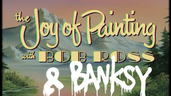 The Joy of Painting met Banksy en Bob Ross