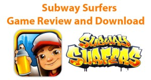 Subway Surfers Game Review and Download