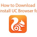 How to Download and Install UC Browser for Pc
