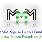 MMM Nigeria Freezes Funds – Withdraw Frozen Founds on MMM