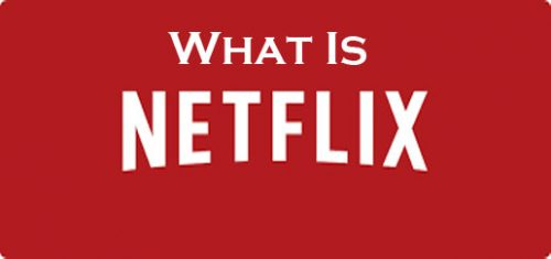 What Is Netflix | Netflix Movies | Netflix TV Series
