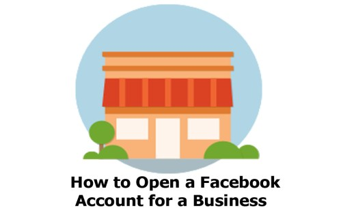 How to Open a Facebook Account for a Business - Facebook Account