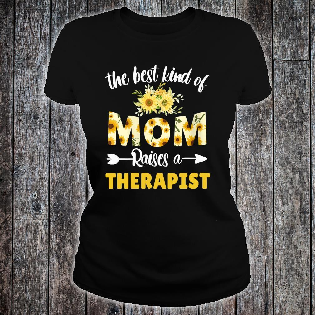 Best Kind Of Mom Raises A Therapist Sunflower Floral Mother Shirt ladies tee