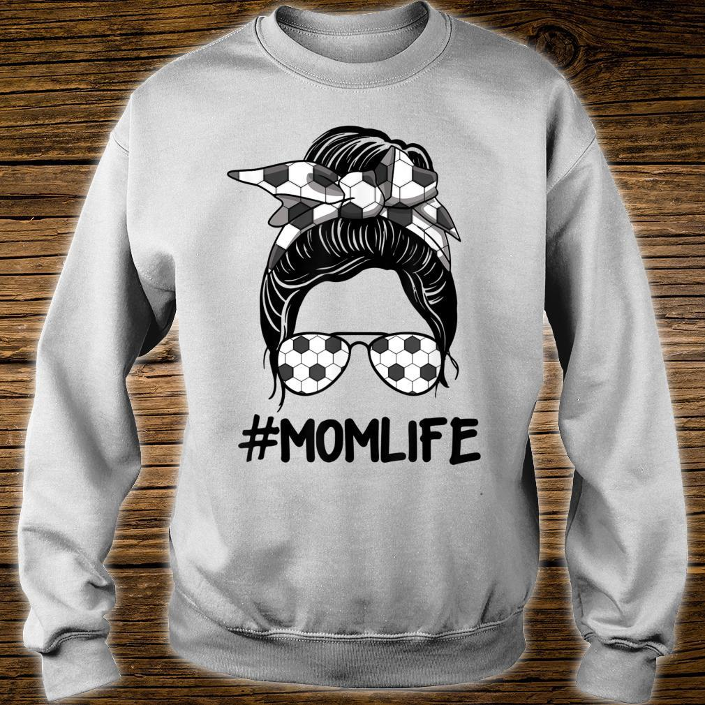 #Mom Life Soccer Mothers Day Messy Bun Mother's Day Shirt sweater