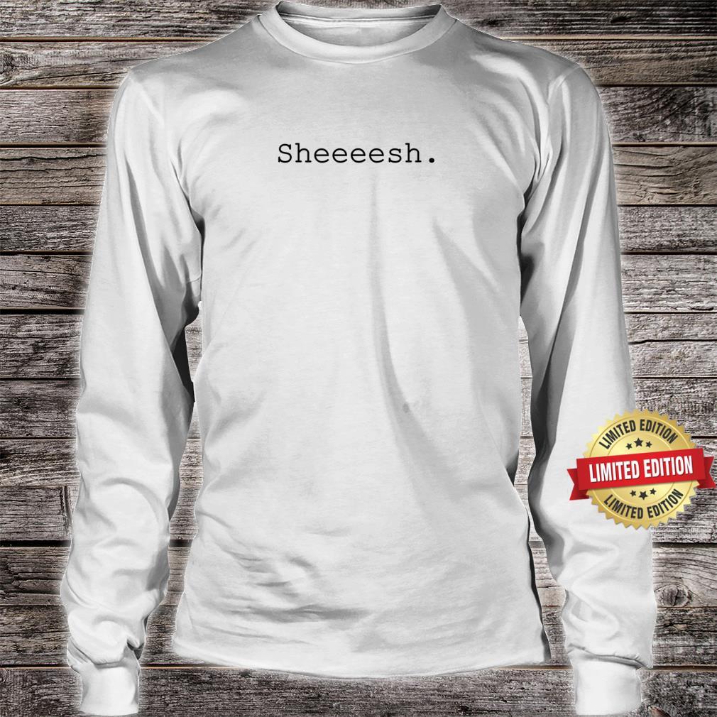 Sheesh Shirt long sleeved