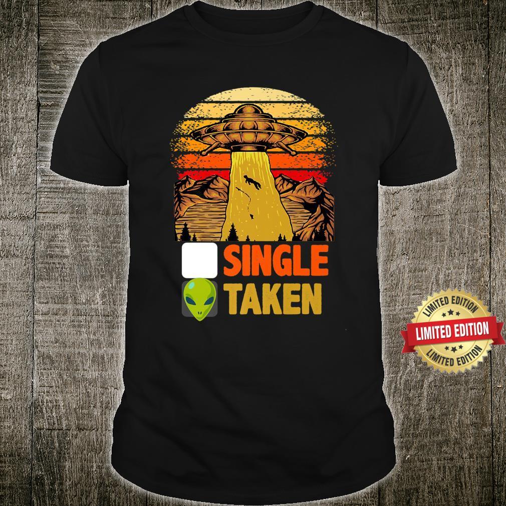 Single Or Taken Alien UFO Aesthetic Fan Shirt