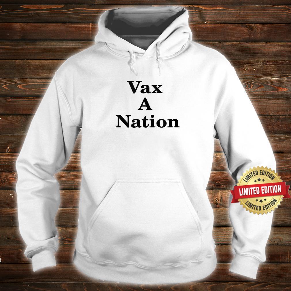 Vax A Nation Shirt hoodie