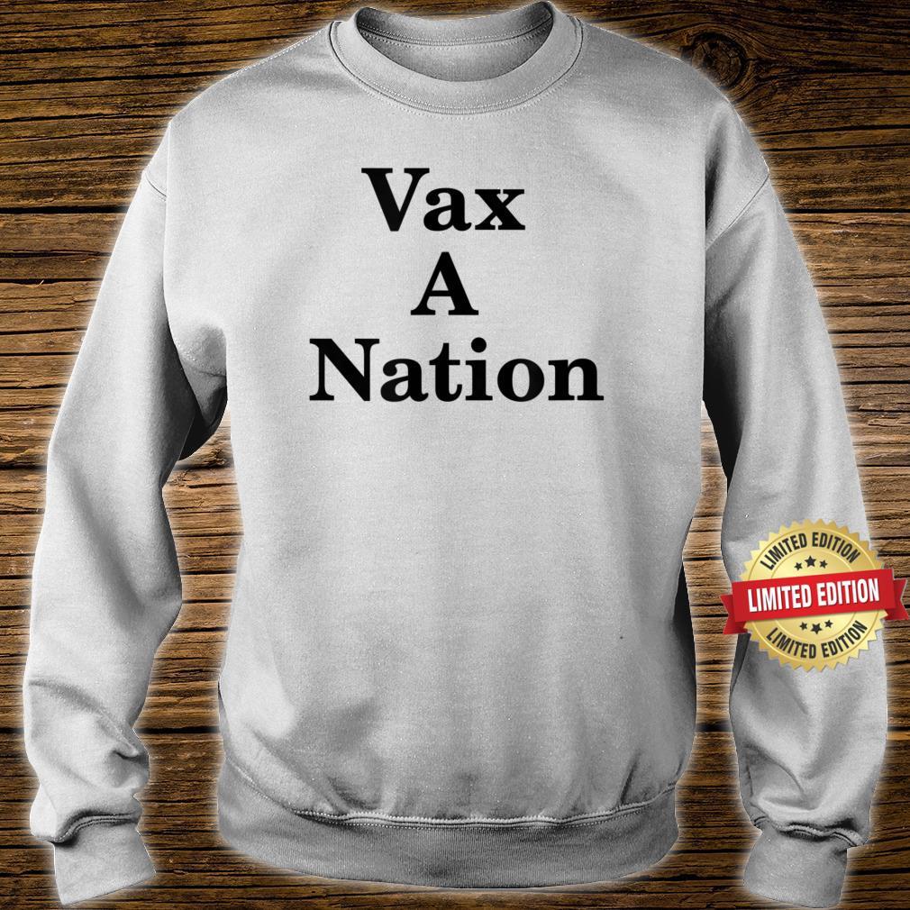 Vax A Nation Shirt sweater