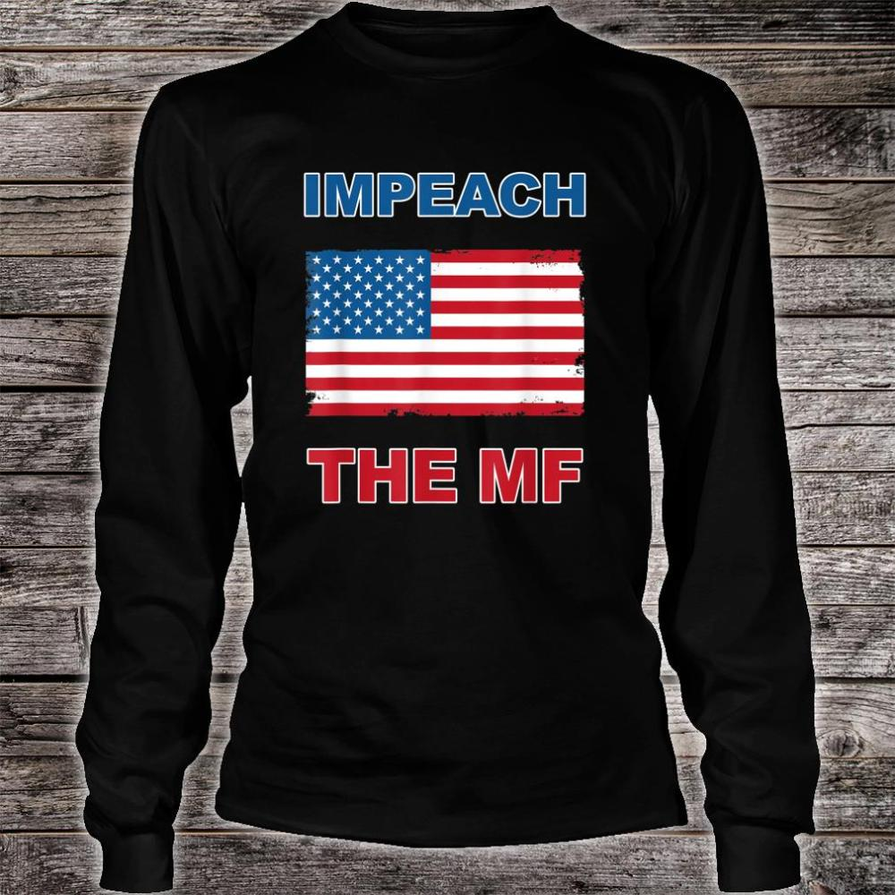 Impeach The MF Mother F American Flag Shirt long sleeved