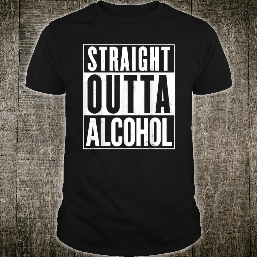 Straight Outta Alcohol Shirt
