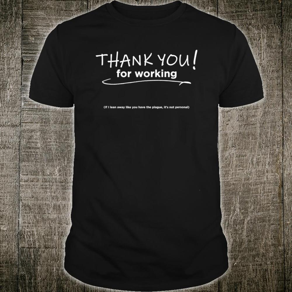 Thank you for working Shirt