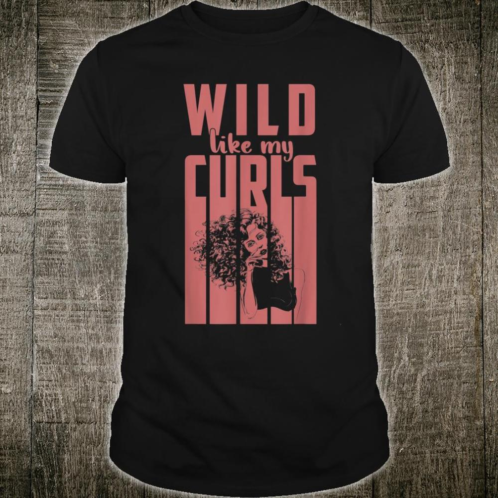 Wild Like My Curls Cute Curly-Haired Shirt