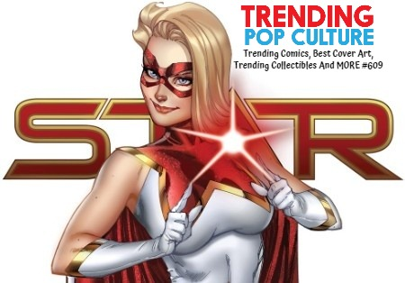 Trending Comics, Best Cover Art, Trending Collectibles And MORE #609