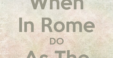 when-in-rome-do-as-the-romans-do-4