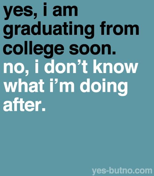 So, what to do after college