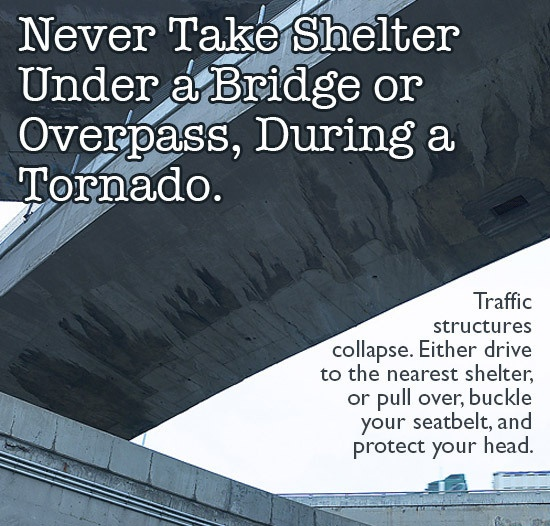 Do not take shelter under a bridge or underpass