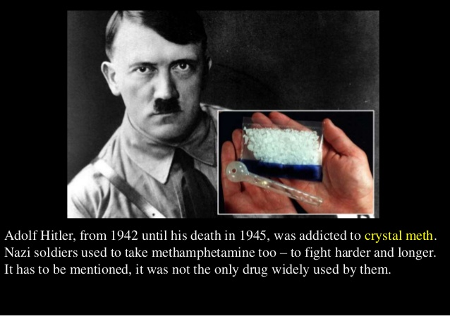 Hitler was a drug addict