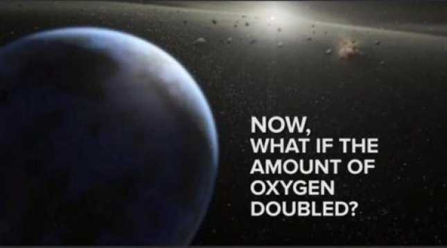 what would happen if the oxygen content was doubled
