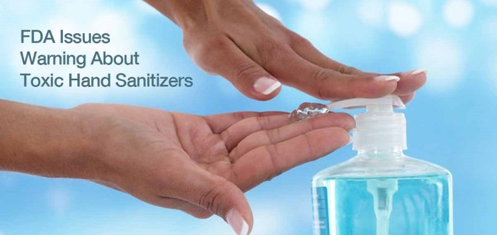 FDA Warns: Do Not Use These 9 Hand Sanitizers as They Are Highly Toxic
