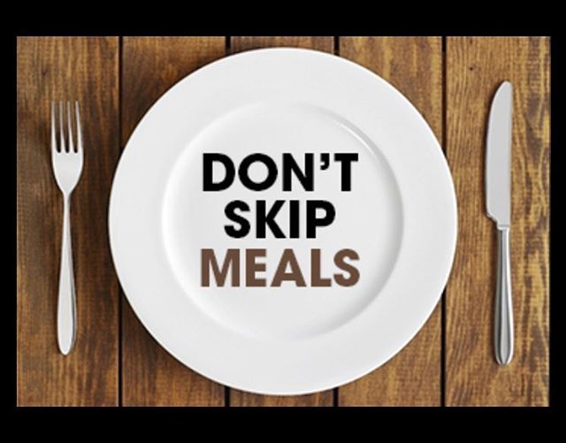 Don't skip your meals