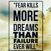 fear-kills-more-dreams-than-failure-ever-will-fear-is-20652815