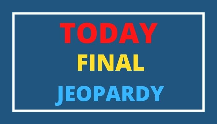 Today Final Jeopardy – Thursday, April 29, 2021