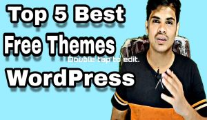 Top 5 Best Theme for WordPress Blogging
