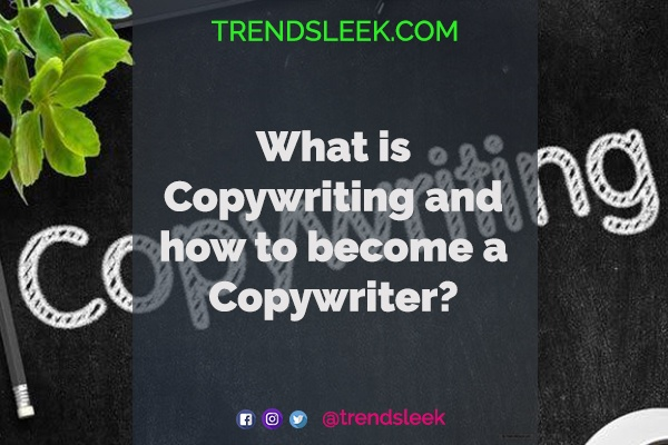 What is Copywriting and how to become a Copywriter?