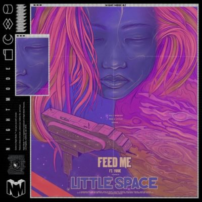 Feed Me Little Space Mp3 Music Download feat Yosie