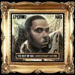 ALBUM: J.PERIOD - The Best of Nas (Anniversary Edition) [DJ Mix] (Full Zip Tracklist Stream)