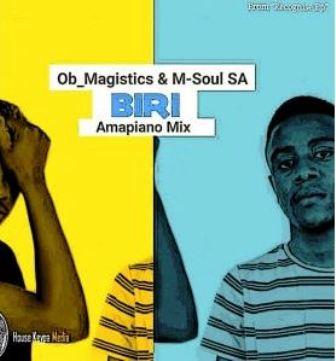 OB Magistics & M-Soul SA Biri Mp3 Music Download Amapiano Mix
