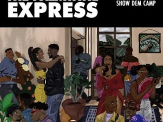Show Dem Camp The Palmwine Express Full Album Zip Download Complete Tracklist