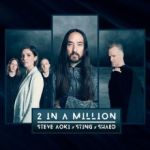 Steve Aoki, Sting & SHAED - 2 In A Million (Lyrics + Audio)