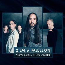 Steve Aoki Sting & SHAED 2 In A Million Lyrics Mp3 Download