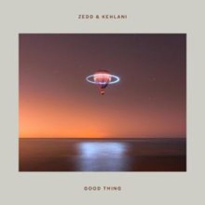 Zedd & Kehlani Good Thing Lyrics Mp3 Download