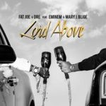 Fat Joe & Dre Ft Mary J. Blige & Eminem - Lord Above (Lyrics + Audio)