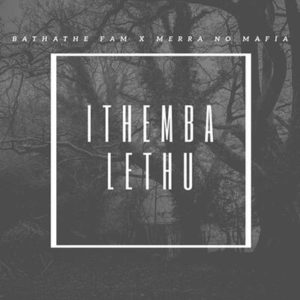 Bathathe Fam Ithemba Lethu Mp3 Download