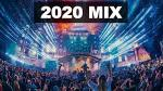 Best of EDM Party Electro House & Festival Music (2020 Mix)