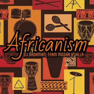 DJ Dadaman Africanism Mp3 Download