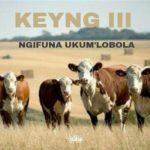 Keyng III – Ngifuna Ukum'Lobola