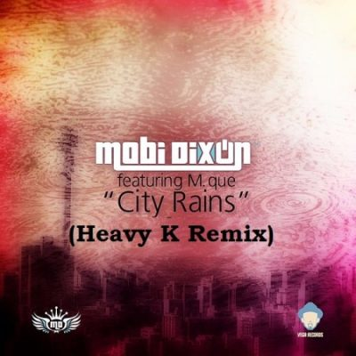 Mobi Dixon City Rains Mp3 Download
