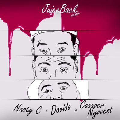 Nasty C Juice Back Mp3 Music Download feat Davido & Cassper Nyovest