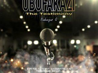Babaque G Ubufakazi Mp3 Download