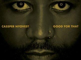 Cassper Nyovest Good For That Music Mp3 Download